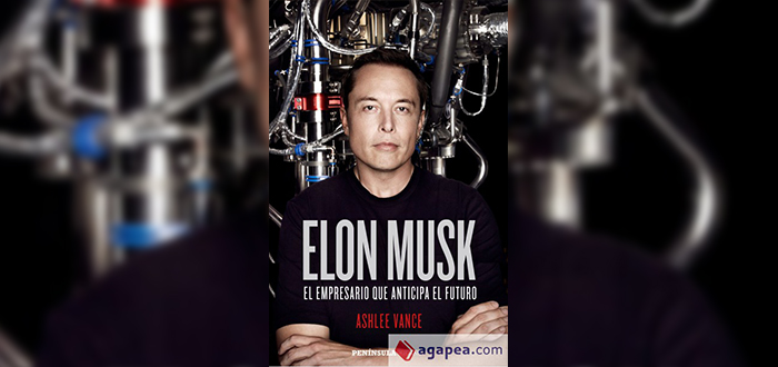 Elon Musk, El empresario que anticipa el futuro - Ashlee Vance