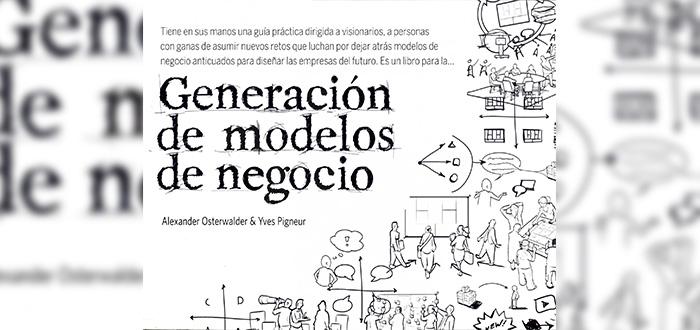 Generación de modelos de negocio -Alexander Osterwalder
