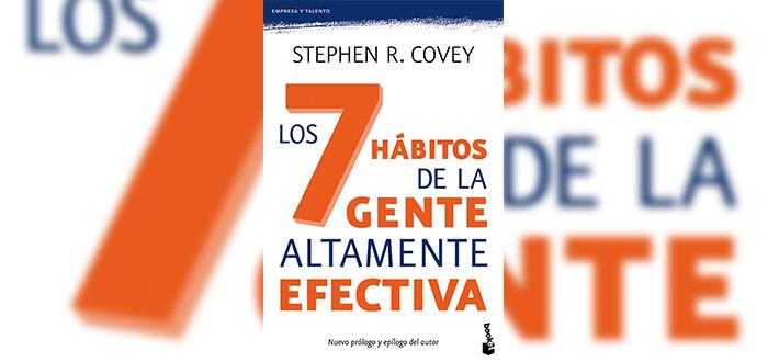 Los 7 hábitos de la gente altamente efectiva -Stephen R. Covey