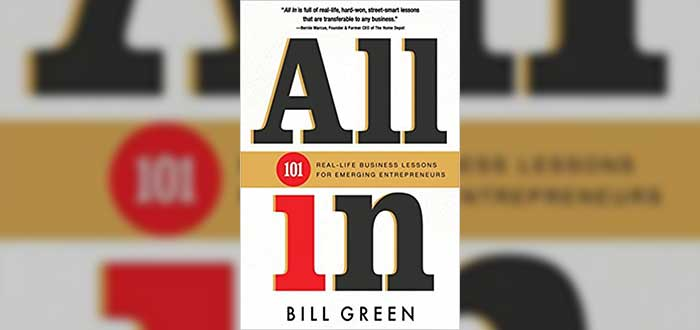 All in, 101 Real business lessons for emerging Entrepreneurs - Bill Green