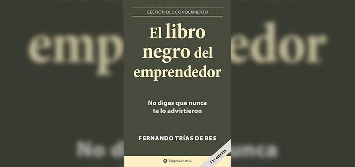 El libro negro del emprendedor -Fernando Trias de Bes